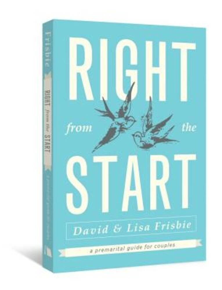 Right from the Start: A Premarital Guide for Couples, Paperback