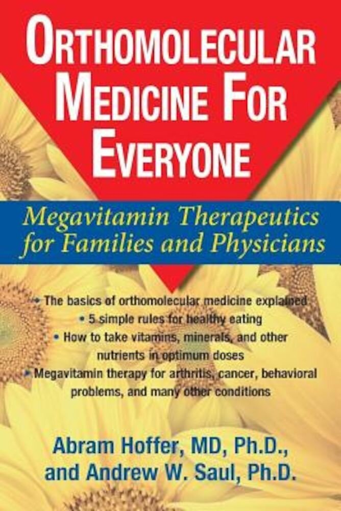 Orthomolecular Medicine for Everyone: Megavitamin Therapeutics for Families and Physicians, Paperback