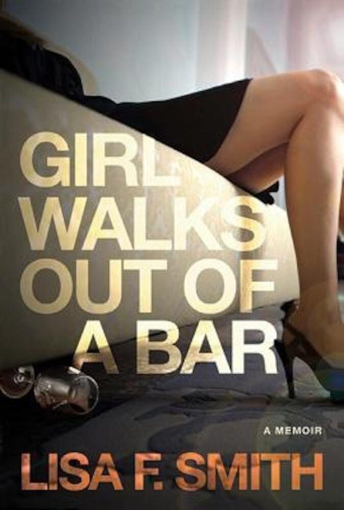 Girl Walks Out of a Bar: A Memoir, Paperback