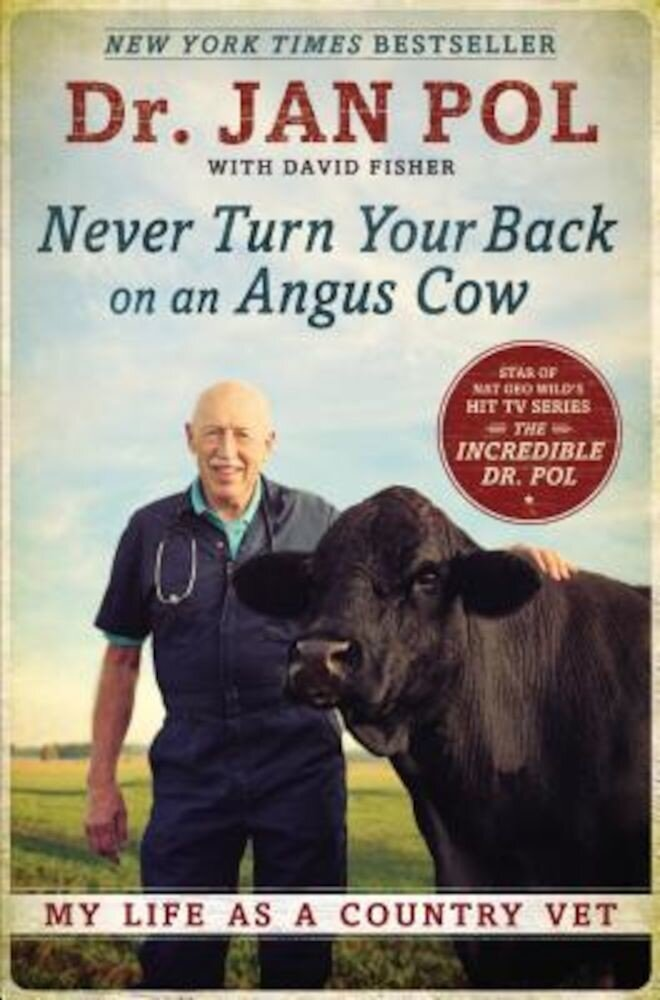 Never Turn Your Back on an Angus Cow: My Life as a Country Vet, Paperback