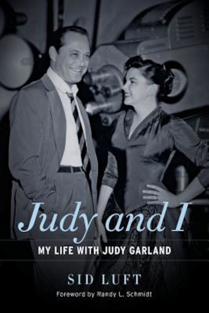 Judy and I: My Life with Judy Garland, Hardcover