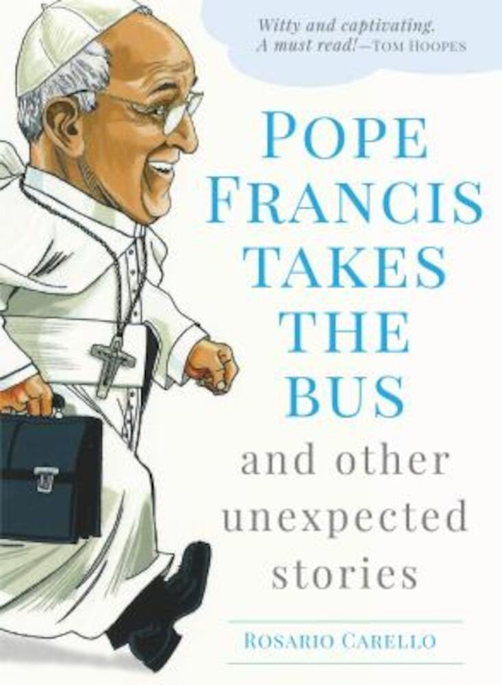 Pope Francis Takes the Bus, and Other Unexpected Stories, Paperback