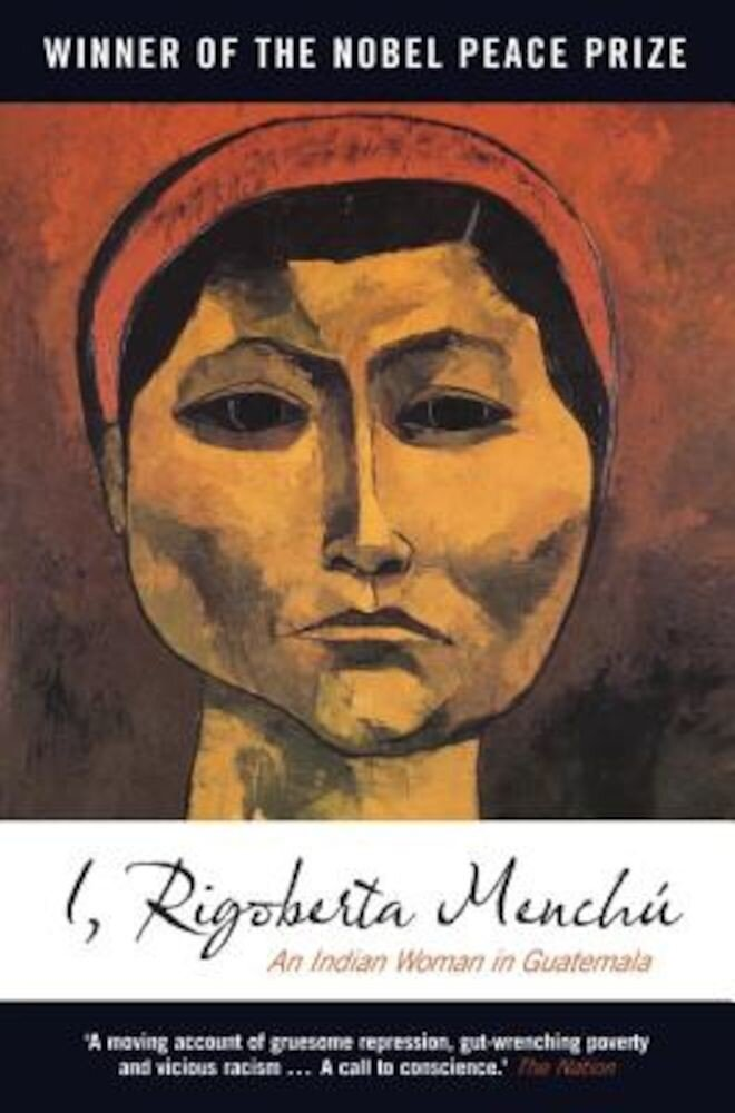 I, Rigoberta Menchu: An Indian Woman in Guatemala, Paperback