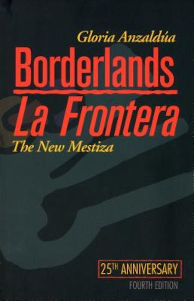 Borderlands/La Frontera: The New Mestiza, Fourth Edition, Paperback