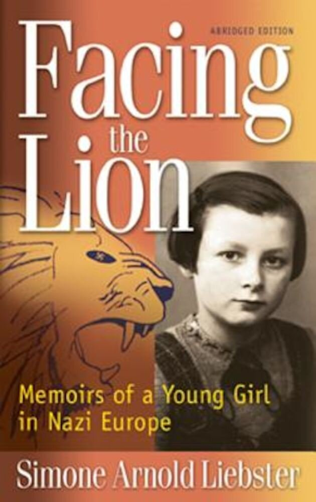 Facing the Lion: Memoirs of a Young Girl in Nazi Europe, Paperback