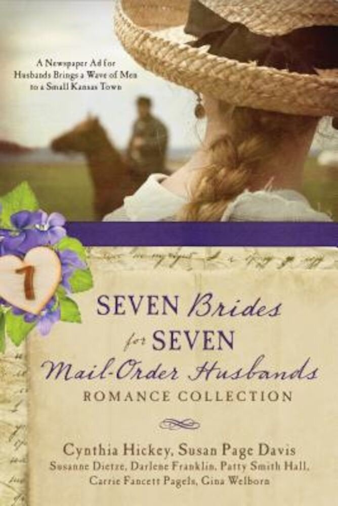 Seven Brides for Seven Mail-Order Husbands Romance Collection: A Newspaper Ad for Husbands Brings a Wave of Men to a Small Kansas Town, Paperback
