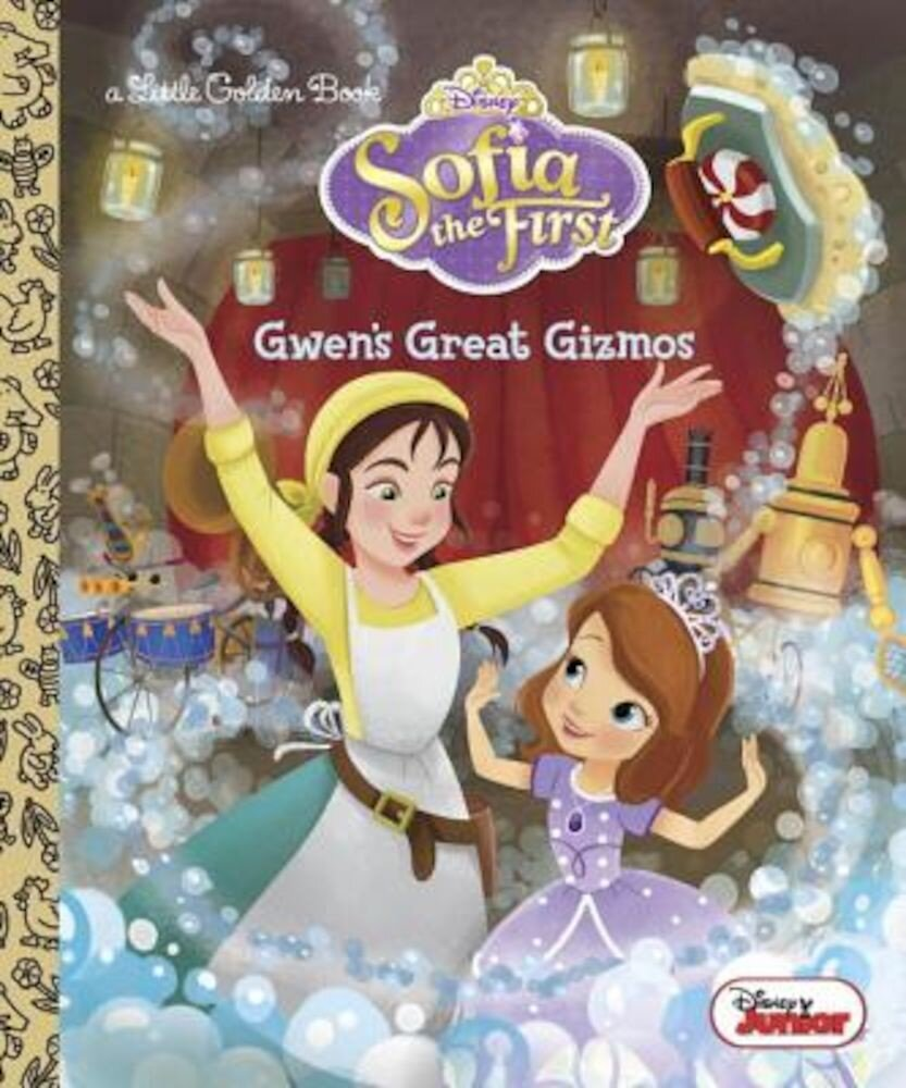 Gwen's Great Gizmos (Disney Junior: Sofia the First), Hardcover