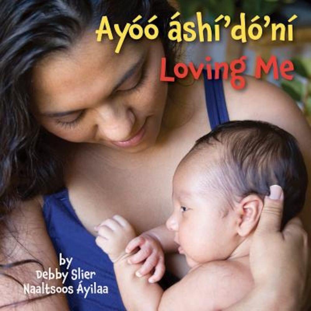 Loving Me (Navajo/English), Hardcover