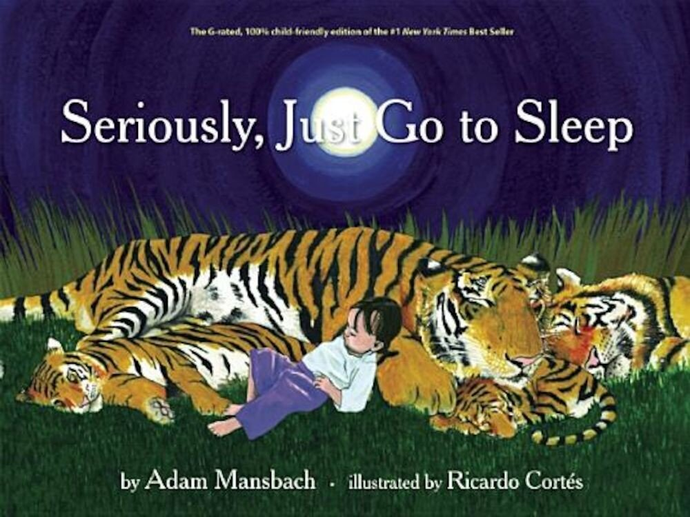 Seriously, Just Go to Sleep, Hardcover