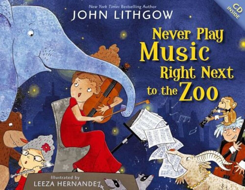 Never Play Music Right Next to the Zoo [With CD (Audio)], Hardcover
