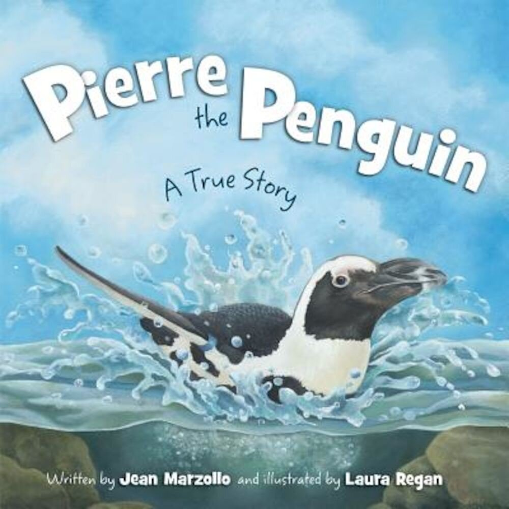 Pierre the Penguin: A True Story, Hardcover