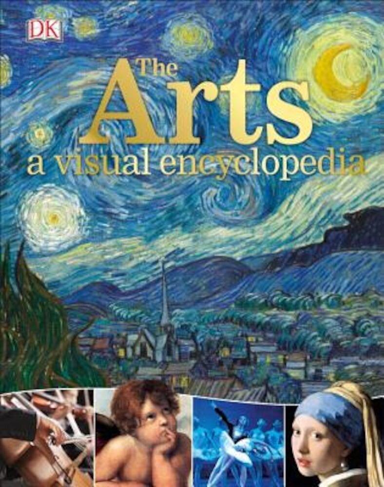 The Arts: A Visual Encyclopedia, Hardcover