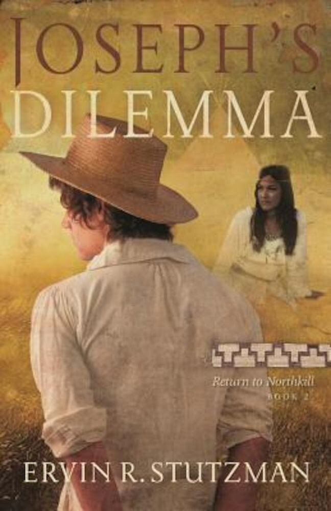 Joseph's Dilemma: Return to Northkill, Book 2, Paperback