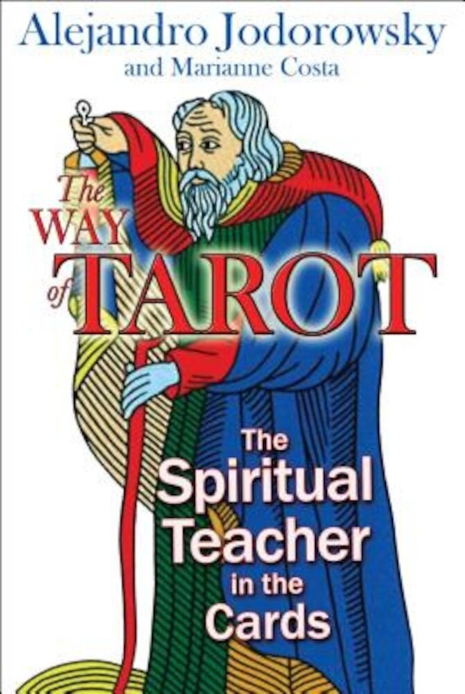 The Way of Tarot: The Spiritual Teacher in the Cards, Paperback