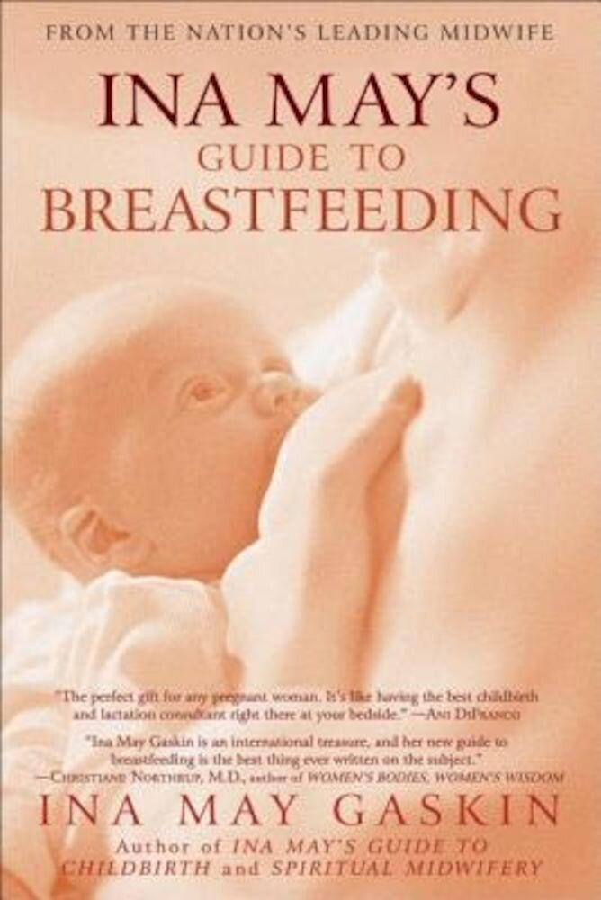 Ina May's Guide to Breastfeeding: From the Nation's Leading Midwife, Paperback