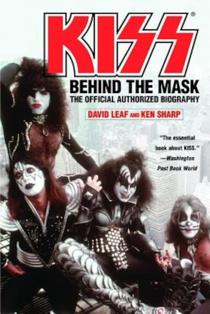 Kiss: Behind the Mask: The Official Authorized Biography, Paperback