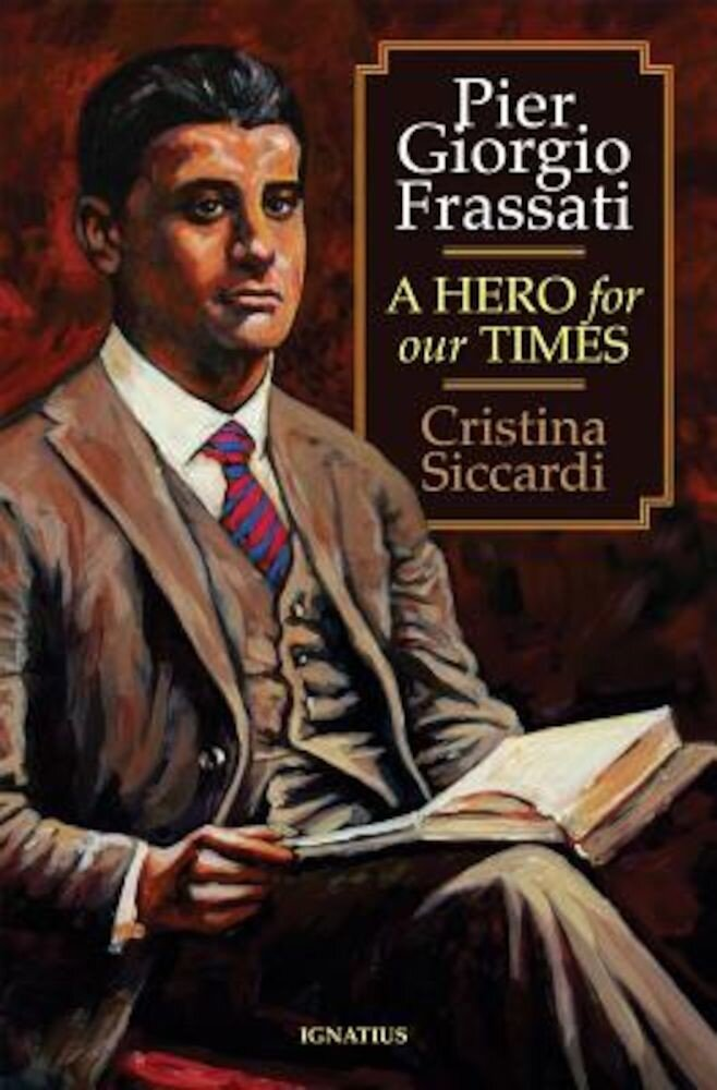 Pier Giorgio Frassati: A Hero for Our Times, Paperback