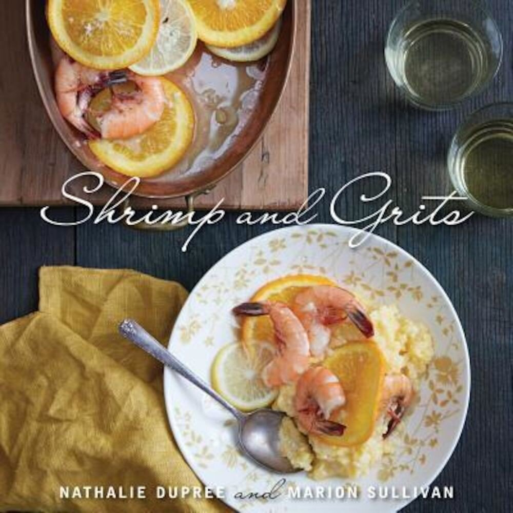 Nathalie Dupree's Shrimp and Grits, Hardcover
