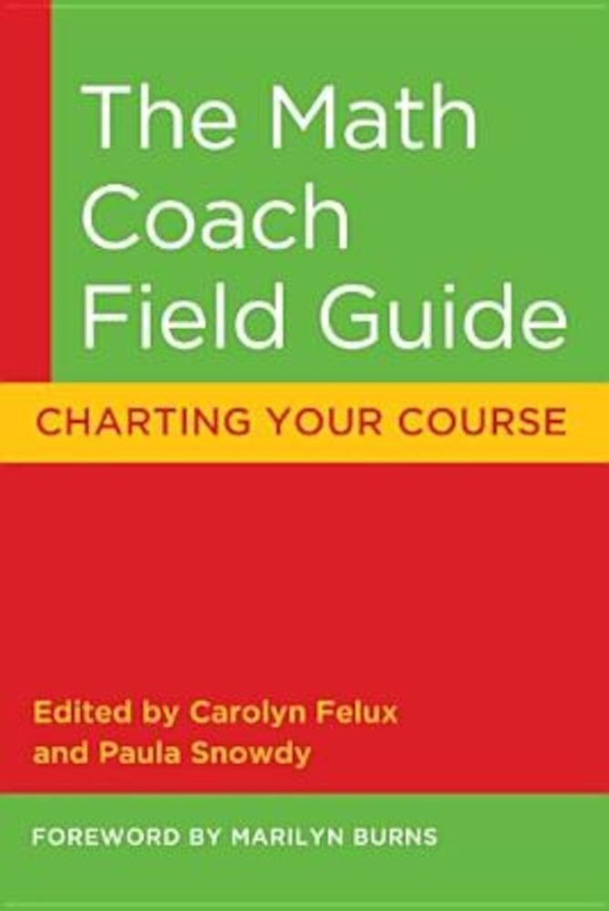 The Math Coach Field Guide: Charting Your Course, Paperback