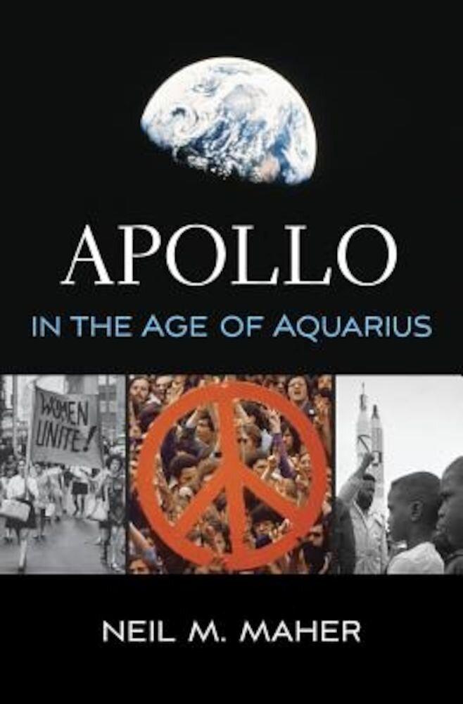 Apollo in the Age of Aquarius, Hardcover