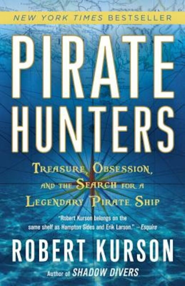 Pirate Hunters: Treasure, Obsession, and the Search for a Legendary Pirate Ship, Paperback