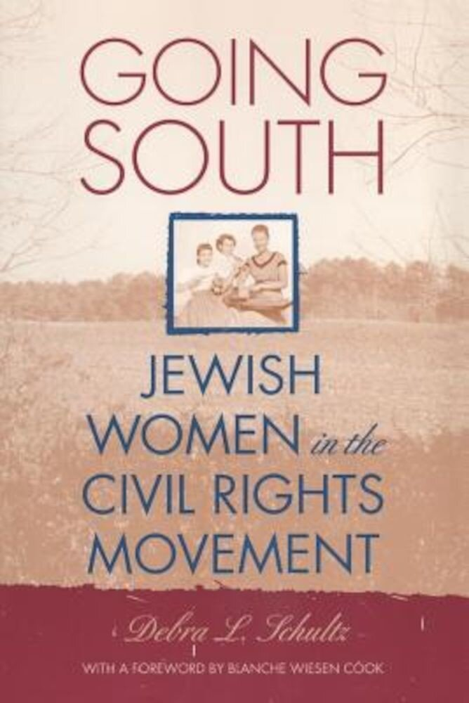 Going South: Jewish Women in the Civil Rights Movement, Paperback
