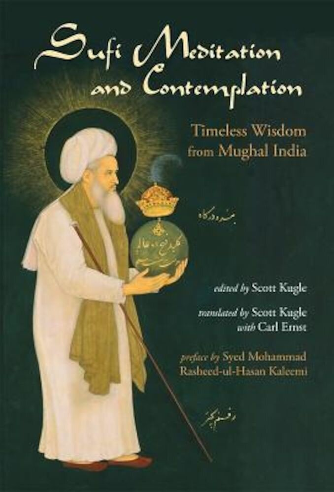 Sufi Meditation and Contemplation: Timeless Wisdom from Mughal India, Paperback