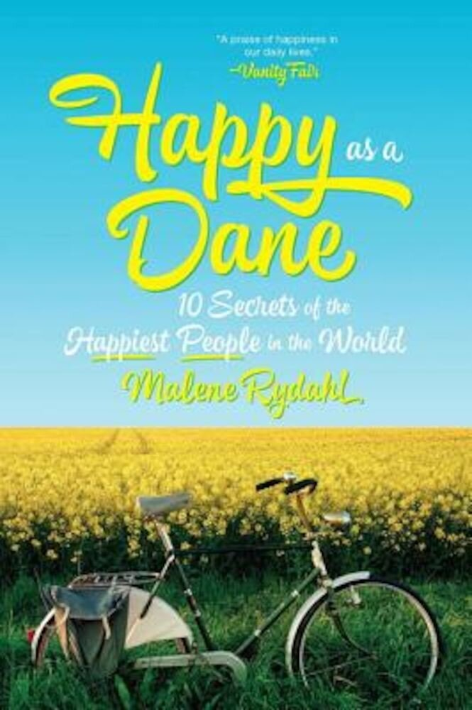 Happy as a Dane: 10 Secrets of the Happiest People in the World, Paperback