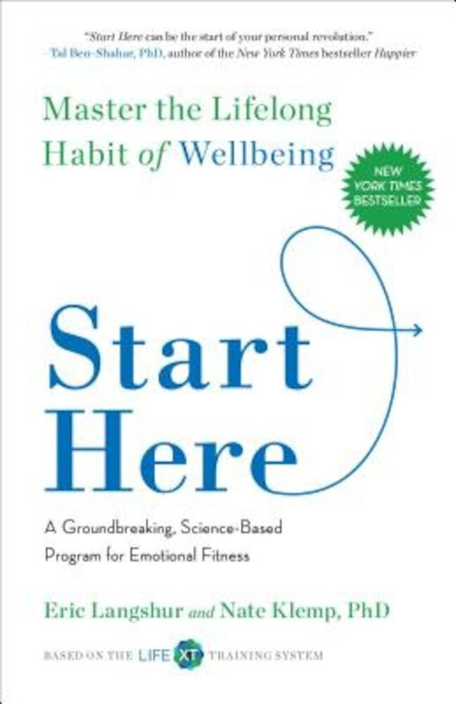 Start Here: Master the Lifelong Habit of Wellbeing, Hardcover