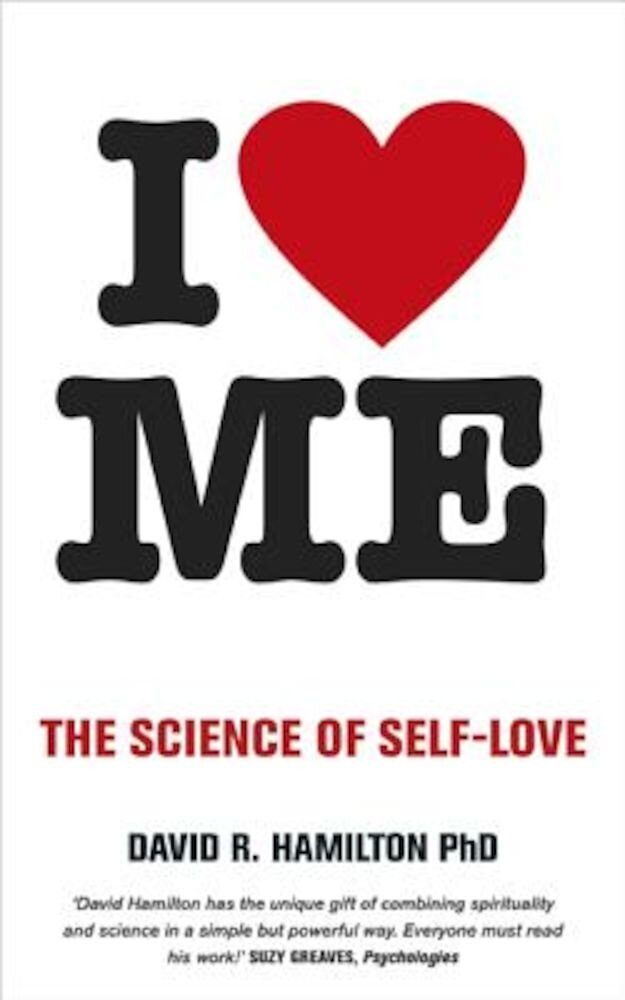 I Heart Me: The Science of Self-Love, Paperback