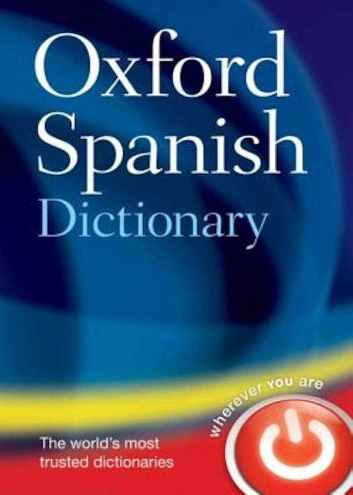 The Oxford Spanish Dictionary, Hardcover