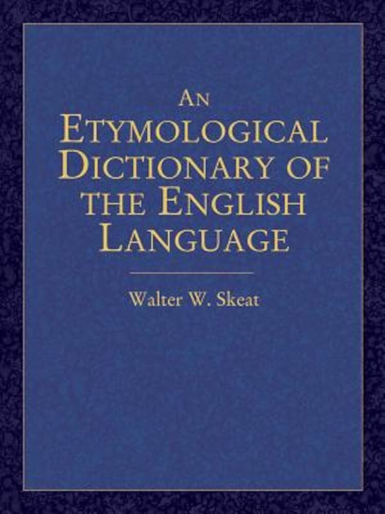 An Etymological Dictionary of the English Language, Paperback