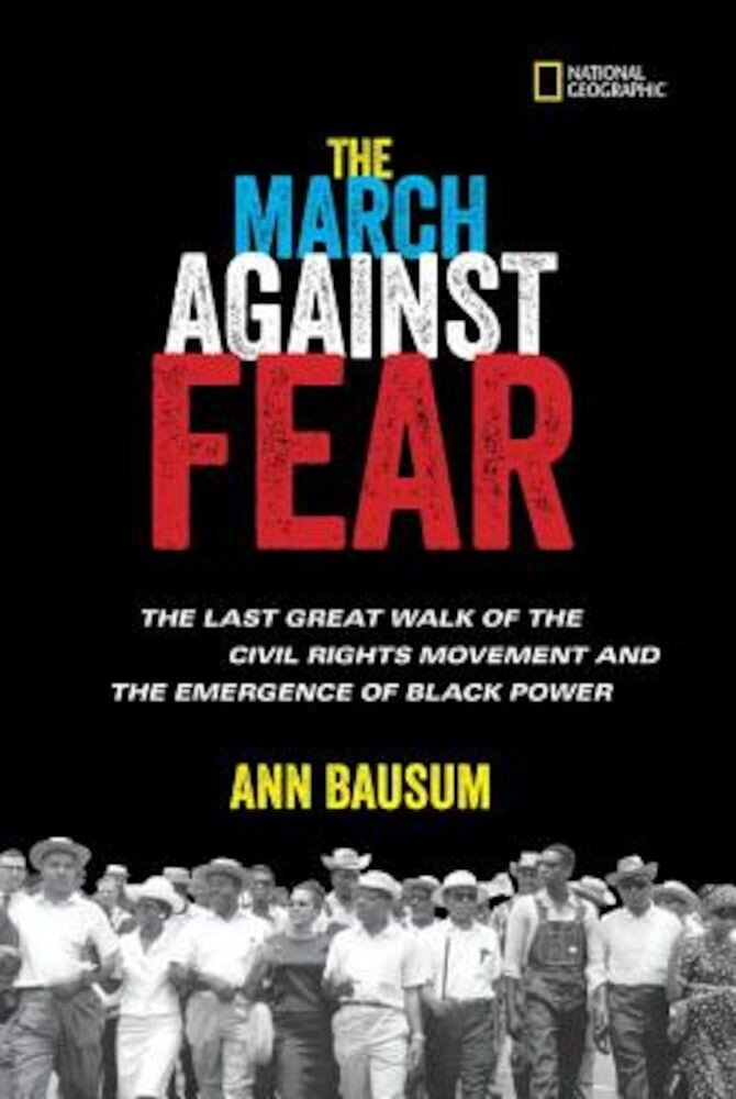 The March Against Fear: The Last Great Walk of the Civil Rights Movement and the Emergence of Black Power, Hardcover