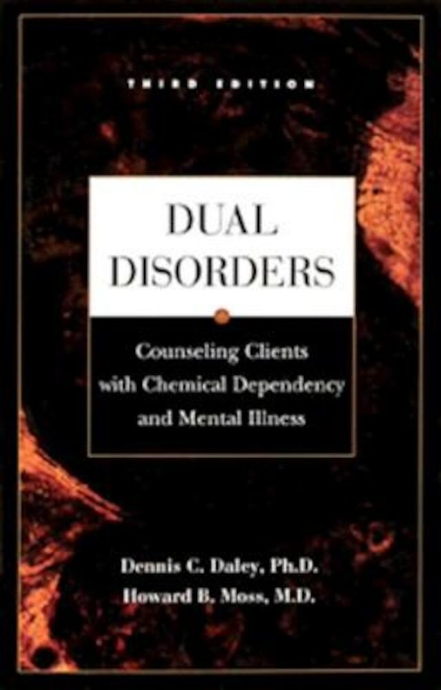 Dual Disorders: Counseling Clients with Chemical Dependency and Mental Illness, Paperback