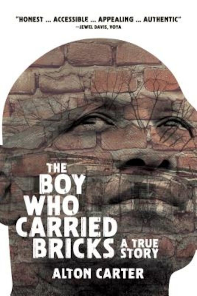 The Boy Who Carried Bricks: A True Story (Older YA Cover), Paperback