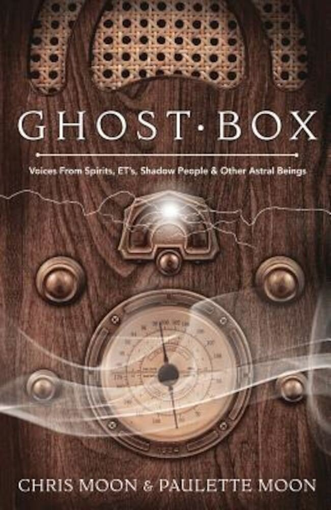 Ghost Box: Voices from Spirits, Ets, Shadow People & Other Astral Beings, Paperback