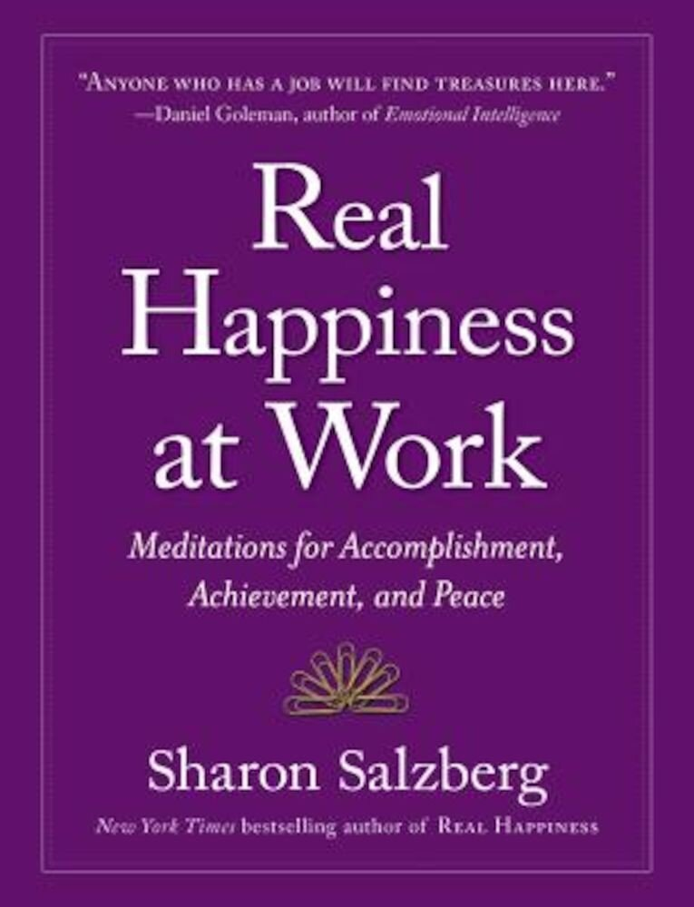 Real Happiness at Work: Meditations for Accomplishment, Achievement, and Peace, Paperback