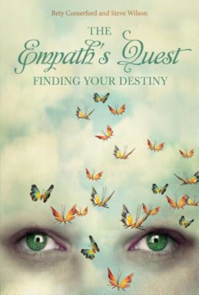 The Empath's Quest: Finding Your Destiny, Hardcover
