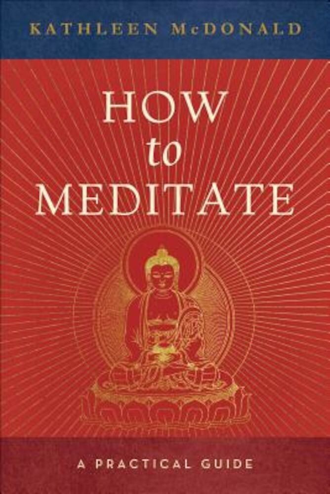 How to Meditate: A Practical Guide, Paperback