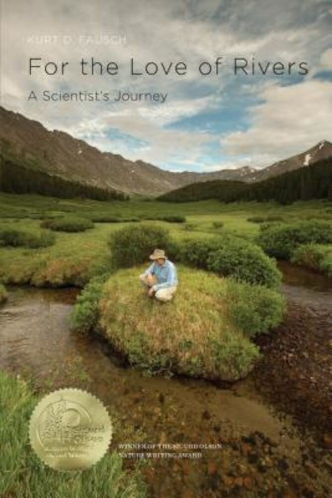 For the Love of Rivers: A Scientist's Journey, Paperback