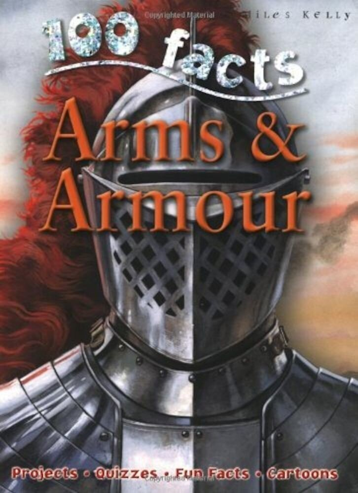 100 Facts Arms And Armour