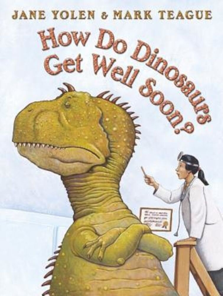 How Do Dinosaurs Get Well Soon?, Hardcover