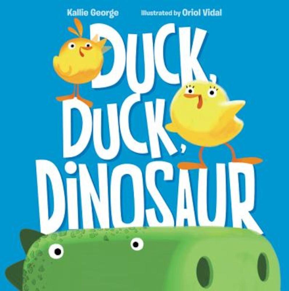 Duck, Duck, Dinosaur, Hardcover