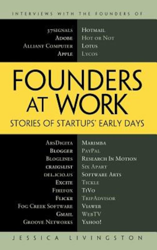 Founders at Work: Stories of Startups' Early Days, Hardcover