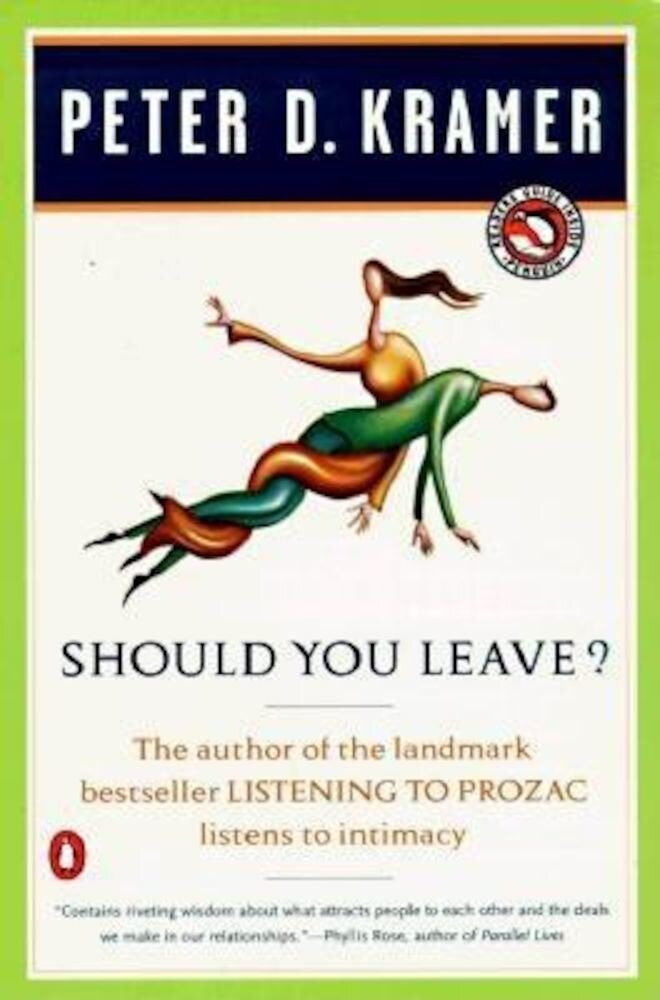 Should You Leave?: A Psychiatrist Explores Intimacy and Autonomy--And the Nature of Advice, Paperback