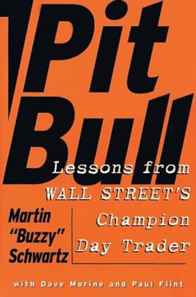 Pit Bull: Lessons from Wall Street's Champion Trader, Paperback