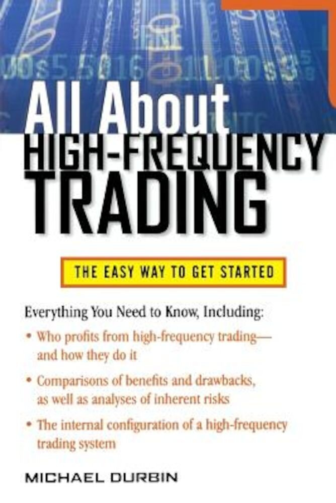 All about High-Frequency Trading, Paperback