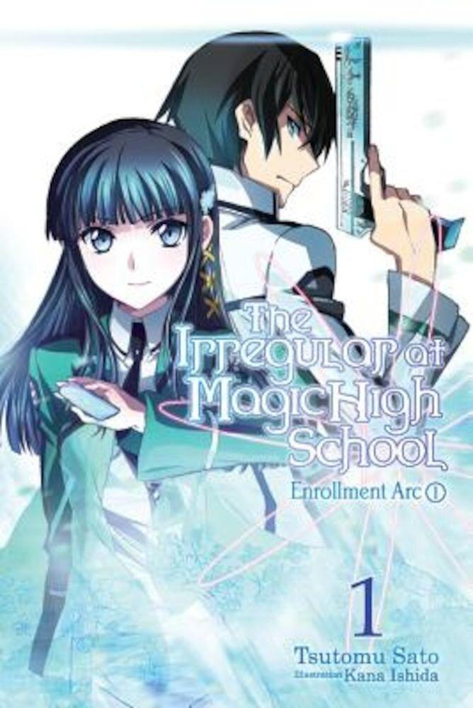 The Irregular at Magic High School, Vol. 1 (Light Novel): Enrollment ARC, Part I, Paperback