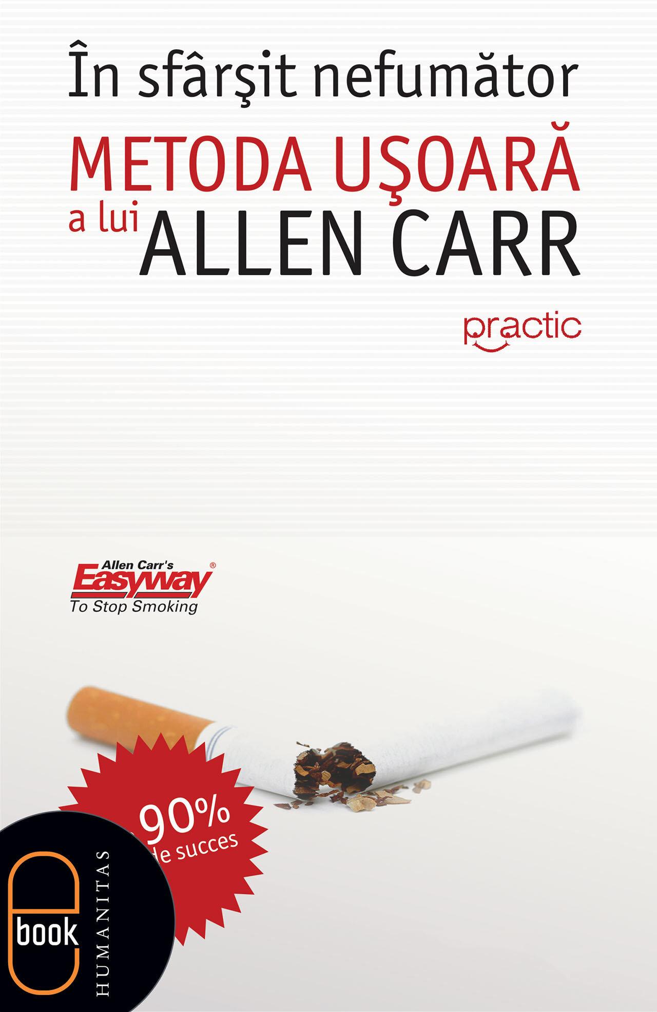 In sfarsit, nefumator. Metoda usoara a lui Allen Carr (eBook)
