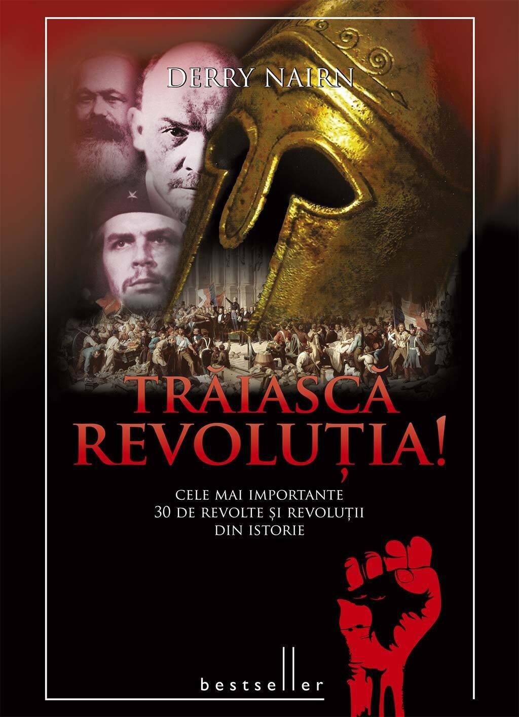 Traiasca Revolutia! Cele mai importante 30 de revolte si revolutii din istorie (eBook)